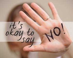 """Você pode dizer """"Não""""  quantas vezes for necessário!"""